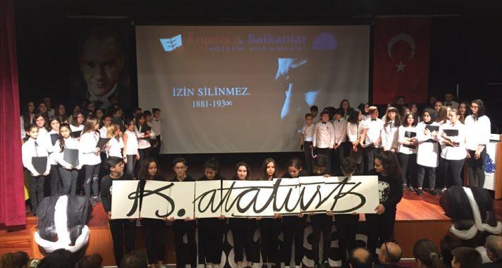 Eryetiş&Balkanlar Eğitim Kurumları Ulu Önder Gazi Mustafa Kemal Atatürk'ü Özlem, Şükran ve Minnetle Andı!